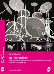 Carlos Albrecht - Der Tonmeister Mikrofonierung von Instrumenten